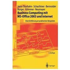 Springer-Lehrbuch Ser.: Business Computing Mit Ms-Office 2003 und Internet :...
