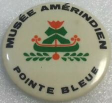 New listing Vintage Promo Button Pinback Mashteuiatsh Macaron Musee Amerindien Pointe Bleue