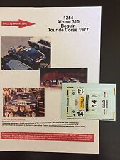 DECALS 1/43 ALPINE RENAULT A310 BEGUIN TOUR DE CORSE 1977 RALLYE RALLY WRC