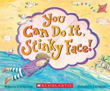 You Can Do It, Stinky Face!: A Stinky Face Book McCourt, Lisa Good
