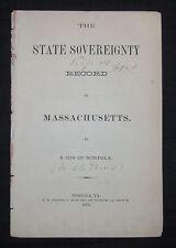 Charles Harris STATE SOVEREIGNTY RECORD OF MASSACHUSETTS Civil War 1872 Norfolk