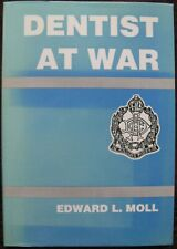 Dentist at War by Edward L. Moll