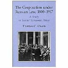 The Corporation under Russian Law, 1800-1917 : A Study in Tsarist Economic...