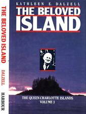 THE BELOVED ISLAND QUENN CHARLOTTE ISLANDS KATHLEEN DALZELL