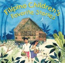 Filipino Children's Favorite Stories by Liana Elena Romulo, Joanne de Leon