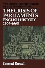 The Crisis of Parliaments: English History 1509-1660 by Conrad Russell (Paperbac