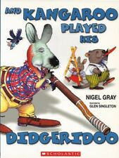 And Kangaroo Played His Didgeridoo NIGEL GRAY