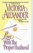 Love With the Proper Husband by Victoria Alexander (2003, Paperback)