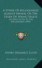 A Strike Of Millionaires Against Miners Or The Story Of Spring Valley: An Open