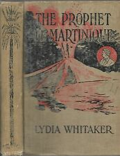 The Prophet Of Martinique. by Lydia Whitaker. N.Y. 1906.