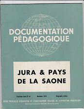Documentation Pédagogique - N°44 - Novembre 1954 - Jura & Pays de la Saone