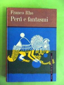 RHO.PERU E FANTASMI.ISTITUTO GEOGRAFICO DE AGOSTINI.1964