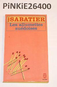 Les Allumettes Suedoise - Robert Sabatier . ETAT EXCELLENT
