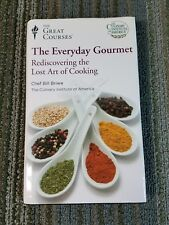 EVERYDAY GOURMET Great Courses Rediscovering The Lost Art of Cooking Chef Bill B