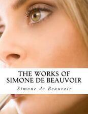 Works of Simone de Beauvoir: By Beauvoir, Simone de