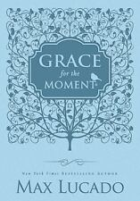 Grace for the Moment by Max Lucado and Thomas Nelson Publishing Staff (2013,...