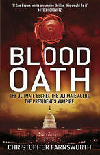 Juramento de sangre: 1: el presidente de los vampiros by Christopher Farnsworth del libro en rústica, 2011