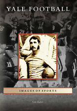 Yale Football [Images of Sports] [CT] [Arcadia Publishing]