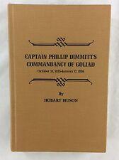 1st Ed Texana Captain Phillip Dimmitt's Commandancy of Goliad by Hobart Huson