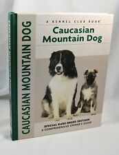 Caucasian Mountain Dog Rare Breed Kennel Club Edition Owner's Guide