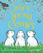 When Spring Comes: By Henkes, Kevin Dronzek, Laura