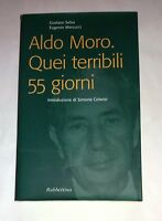 Aldo Moro: quei terribili 55 giorni - G. Selva e E. Marcucci - Rubbettino
