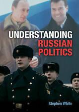Understanding Russian Politics, White, Stephen, Very Good condition, Book