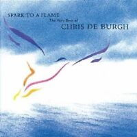 CHRIS DE BURGH - SPARK TO A FLAME-BEST OF  CD NEU