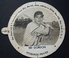 1954 Baseball Dixie Lid SID GORDON Pittsburgh Pirates Foremost Icecream 3 3/16
