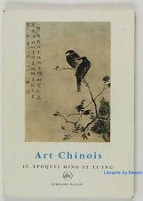 Art Chinois IV. Époque Ming et Ts'ing Jean A. Keim 1969