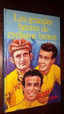 LES GRANDES HEURES DU CYCLISME BRETON - Georges Cadiou 1981