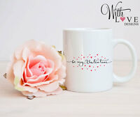 BE MY VALENTINE MUG CUP PERSONALISED VALENTINES DAY LOVE PRESENT GIFT
