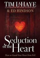 Seduction of the Heart: How to Guard and Keep Your Heart from Evil (Paperback or