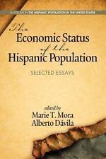 The Economic Status of the Hispanic Population : Selected Essays (2013,...