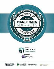 The State Of Legal MARIJUANA MARKETS 5th. Edition