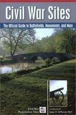 Civil War Sites: The Official Guide to Battlefields, Monuments, and More Civil W