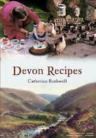 Devon Recipes by Catherine Rothwell, NEW Book, FREE & FAST Delivery, (Paperback)