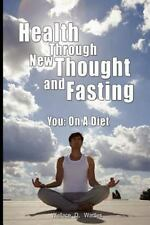 Health Through New Thought and Fasting - You: On a Diet (Paperback or Softback)