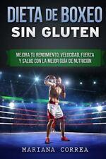 DIETA de BOXEO SIN GLUTEN : Mejora Tu Rendimiento, Velocidad, Fuerza y Salud...