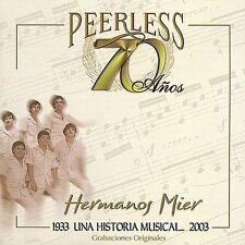 Los Hermanos Mier : 70 Anos Peerless Una Historia Musical CD