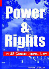 NEW Power and Rights in U.S. Constitutional Law by Thomas Lundmark