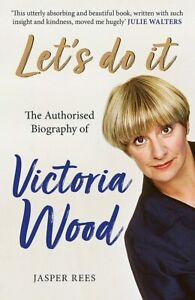 Let's Do It: The Authorised Biography of Victoria Wood, Rees, Jasper, New condit