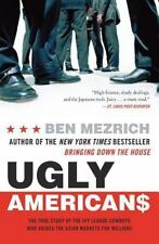 Ugly Americans: The True Story of the Ivy League Cowboys Who Raided the Asian M
