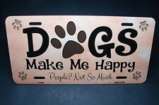 DOGS MAKE ME HAPPY METAL NOVELTY LICENSE PLATE DOG LOVERS ANIMAL LOVE PAWS WOOF