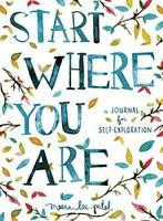 Start Where You Are: A Journal for Self-Exploration by Patel, Meera Lee, NEW Boo