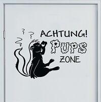 Wandtattoo Pups ZONE Stinktier Badezimmer Schlafzimmer Türaufkleber Sprüche 6H