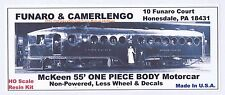 Funaro F&C 703  MCKEEN 55' MOTORCAR COACH  Streetcar Trolley 1-PC Body w/ TRUCKS