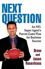 Next Question: An NFL Super Agent's Proven Game Plan for Business Success, Rosen