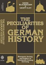 The Peculiarities of German History: Bourgeois Society and Politics in...