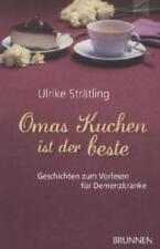 Omas Kuchen ist der beste von Ulrike Strätling (2018, Kunststoffeinband)